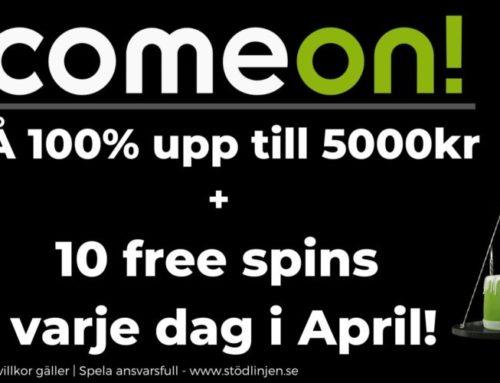 Välkomstbonus ComeOn – 100% upp till 5000 kr + 10 free spins varje dag hela april